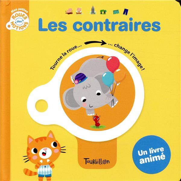 LES CONTRAIRES - MES PETITES ROUES DES NOTIONS  TOURBILLON