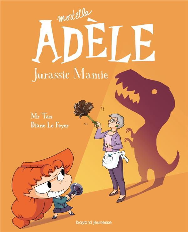 MORTELLE ADELE T.16  -  JURASSIC MAMIE MR TAN/LE FEYER TOURBILLON