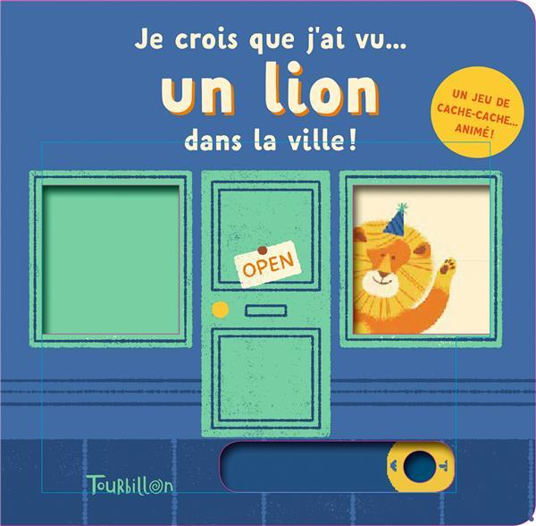 JE CROIS QUE J'AI VU... UN LION DANS LA VILLE !  TOURBILLON