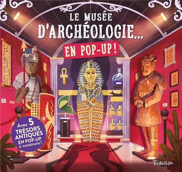 LE MUSEE D'ARCHEOLOGIE... EN POP-UP ! XXX TOURBILLON