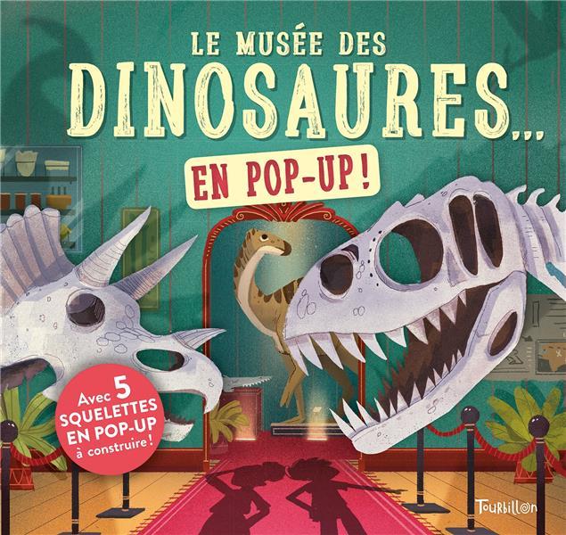 LE MUSEE DES DINOSAURES... EN POP UP !