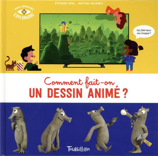 COMMENT FAIT-ON UN DESSIN ANIME ? DUVAL/MALINGREY TOURBILLON