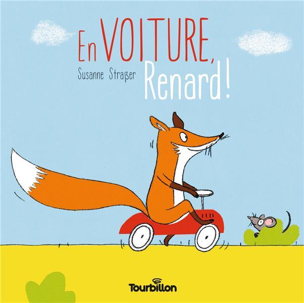 EN VOITURE, RENARD ! STRASSER, SUSANNE TOURBILLON