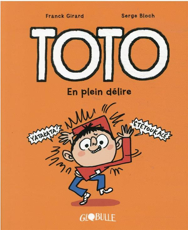TOTO  T.9  -  EN PLEIN DELIRE GIRARD/BLOCH TOURBILLON