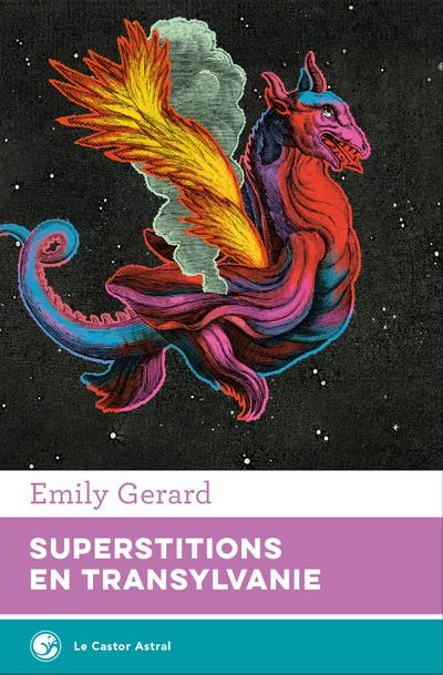 SUPERSTITIONS EN TRANSYLVANIE GERARD EMILY CASTOR ASTRAL