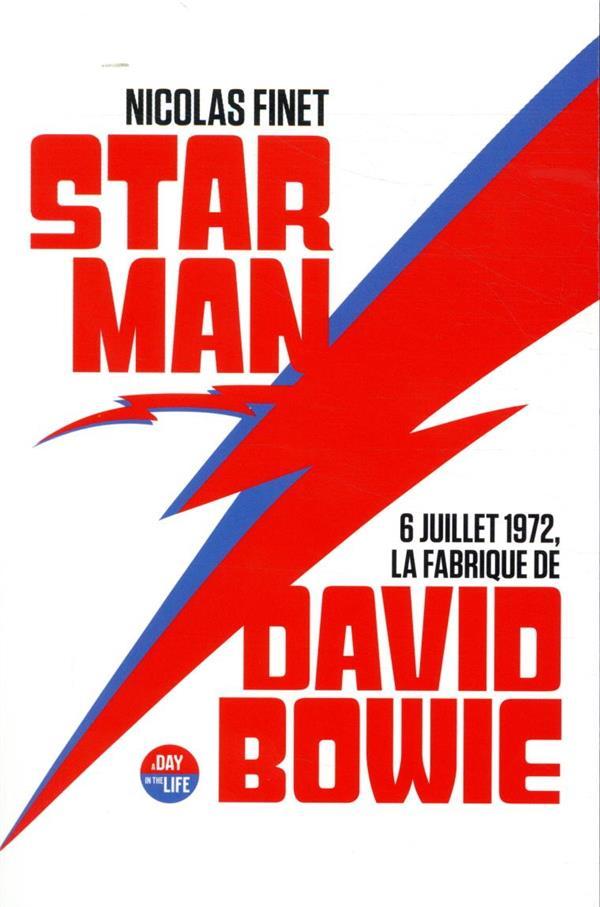 STARMAN, LA FABRIQUE DE DAVID BOWIE FINET NICOLAS CASTOR ASTRAL
