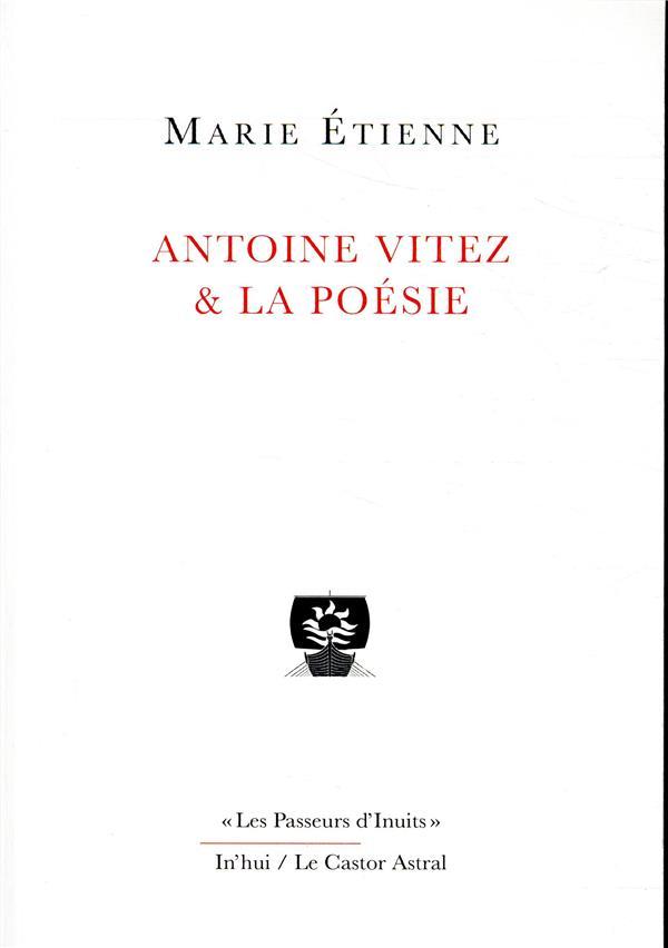 ANTOINE VITEZ & LA POESIE
