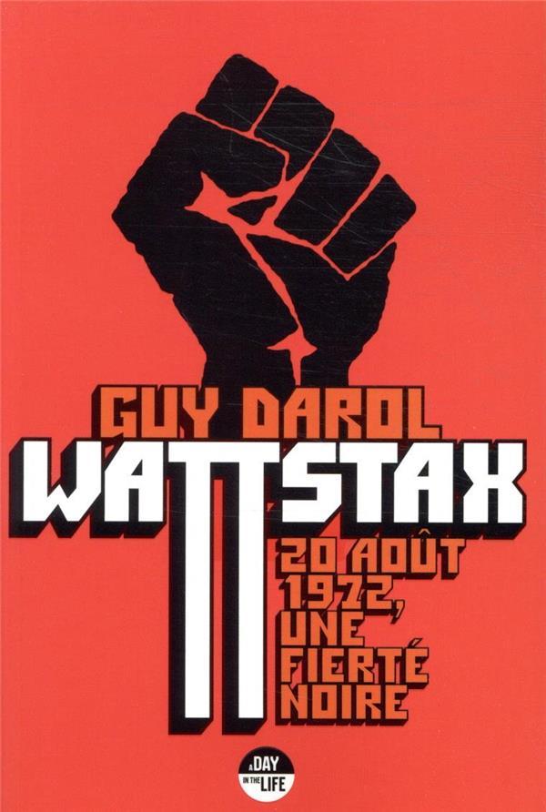 WATTSTAX - 20 AOUT 1972, UNE FIERTE NOIRE