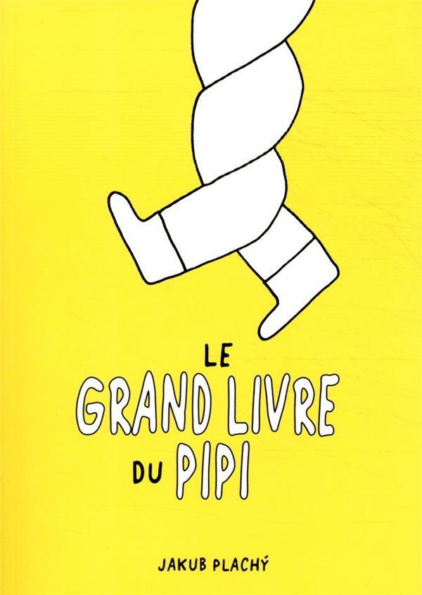 LE GRAND LIVRE DU PIPI PLACHY JAKUB CASTOR ASTRAL