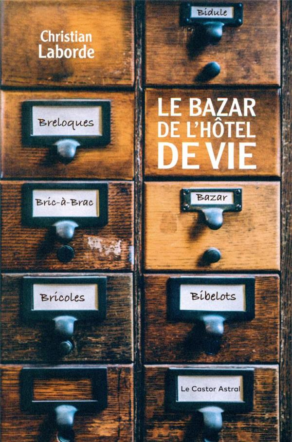 LE BAZAR DE L'HOTEL DE VIE LABORDE CHRISTIAN CASTOR ASTRAL