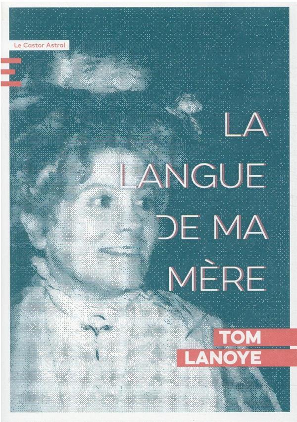 LA LANGUE DE MA MERE LANOYE TOM CASTOR ASTRAL