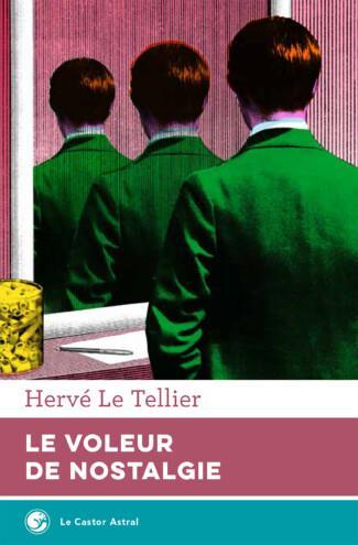 LE VOLEUR DE NOSTALGIE LE TELLIER HERVE CASTOR ASTRAL