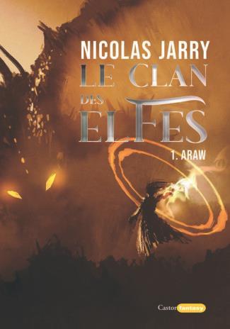 LE CLAN DES ELFES T.1  -  ARAW