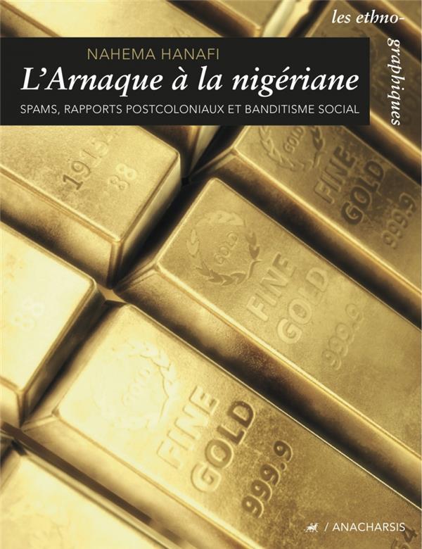 L'ARNAQUE A LA NIGERIANE  -  SPAMS, RAPPORTS POSTCOLONIAUX ET BANDITISME SOCIAL