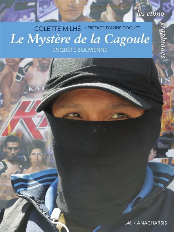 LE MYSTERE DE LA CAGOULE - ENQUETES BOLIVIENNES
