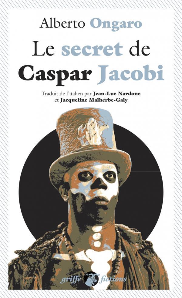 LE SECRET DE CASPAR JACOBI ONGARO, ALBERTO ANACHARSIS