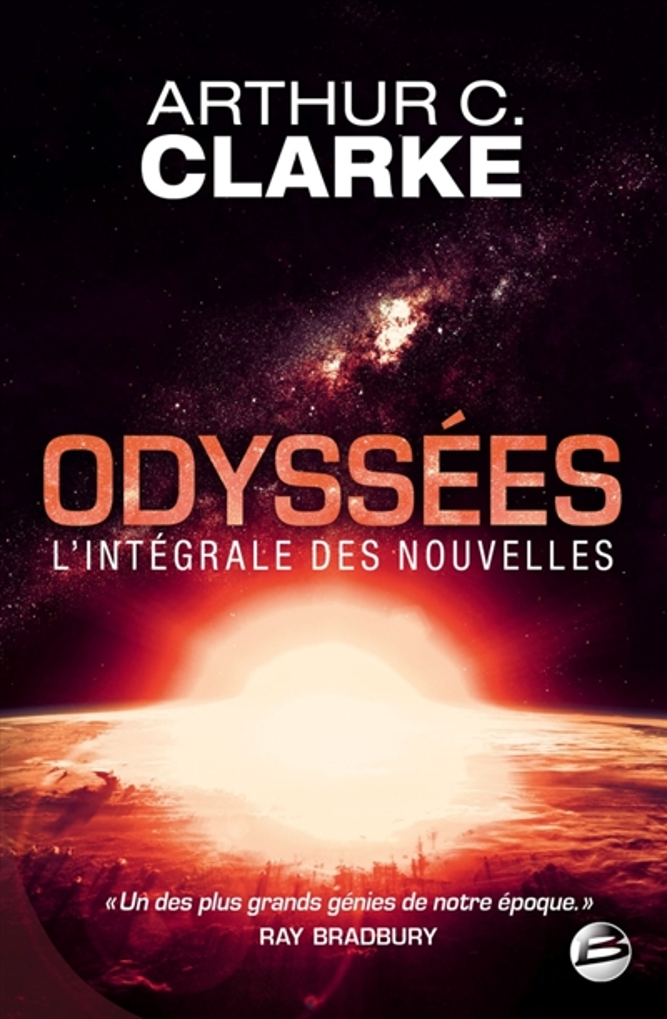 ODYSSEES : L'INTEGRALE DES NOUVELLES Clarke Arthur C. Bragelonne