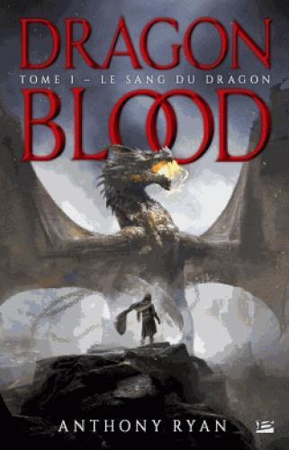 DRAGON BLOOD T.1  -  LE SANG DU DRAGON RYAN ANTHONY Bragelonne
