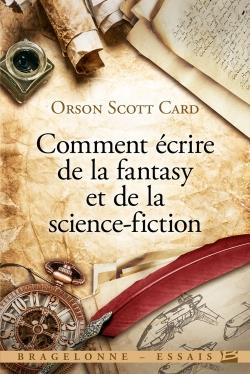 COMMENT ECRIRE DE LA FANTASY ET DE LA SCIENCE-FICTION