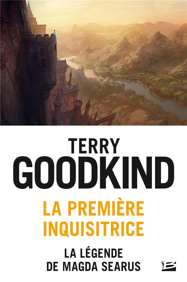 LA PREMIERE INQUISITRICE : LA LEGENDE DE MAGDA SEARUS GOODKIND TERRY BRAGELONNE