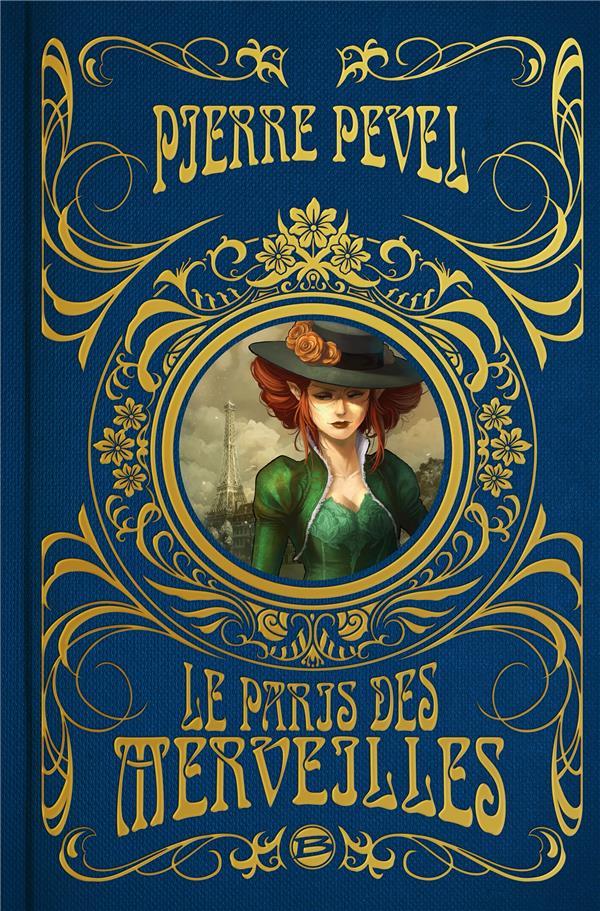 LE PARIS DES MERVEILLES - L'INTEGRALE, EDITION COLLECTOR PEVEL PIERRE BRAGELONNE