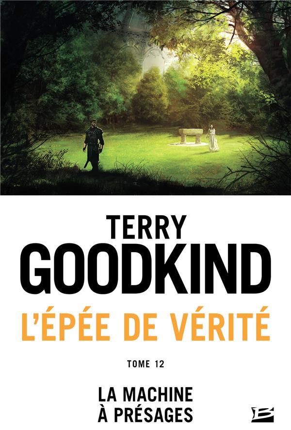 L'ÉPEE DE VERITE T.12  -  LA MACHINE A PRESAGES GOODKIND, TERRY BRAGELONNE