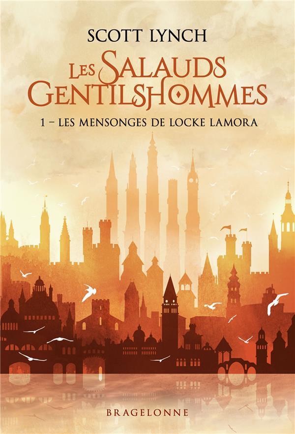 LES SALAUDS GENTILSHOMMES T.1  -  LES MENSONGES DE LOCKE LAMORA LYNCH SCOTT BRAGELONNE