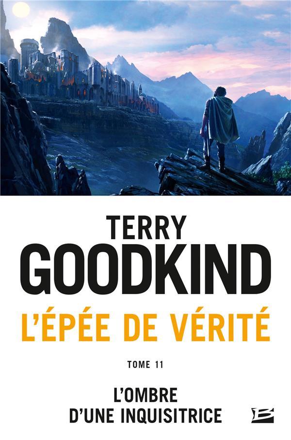 L'ÉPEE DE VERITE T.11  -  L'OMBRE D'UNE INQUISITRICE GOODKIND, TERRY BRAGELONNE