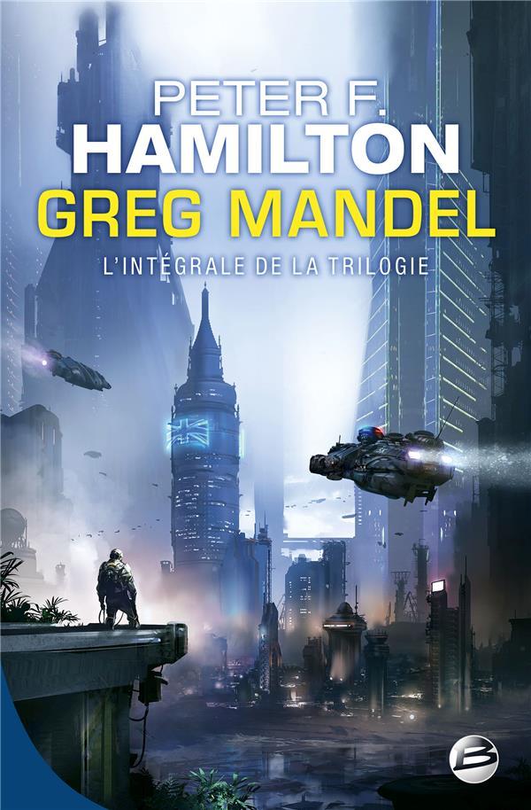GREG MANDEL - L'INTEGRALE HAMILTON, PETER F. BRAGELONNE
