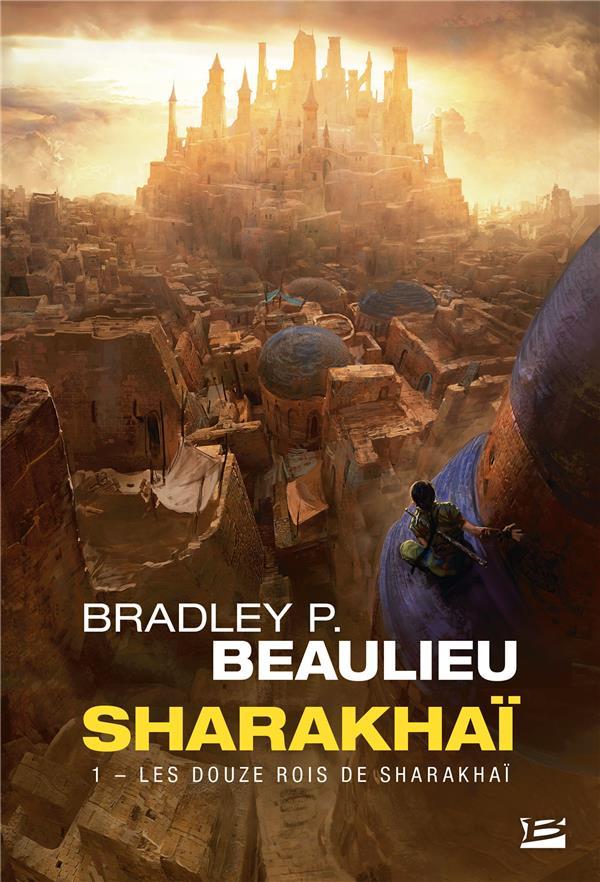 SHARAKHAI T.1  -  LES DOUZE ROIS DE SHARAKHAI BEAULIEU, BRADLEY P. BRAGELONNE