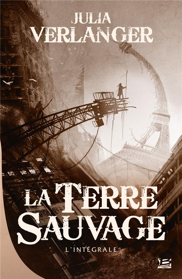 LA TERRE SAUVAGE VERLANGER/JULIA BRAGELONNE