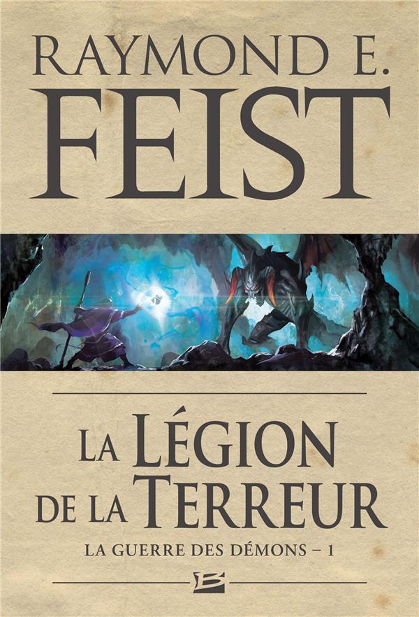 LA GUERRE DES DEMONS T.1  -  LA LEGION DE LA TERREUR FEIST, RAYMOND ELIAS BRAGELONNE