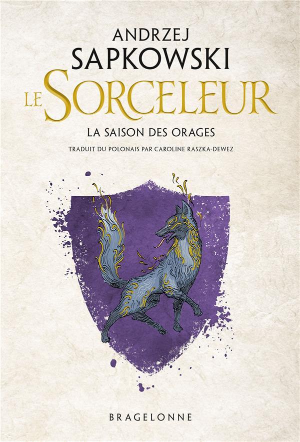 LE SORCELEUR  -  LA SAISON DES ORAGES SAPKOWSKI, ANDRZEJ BRAGELONNE