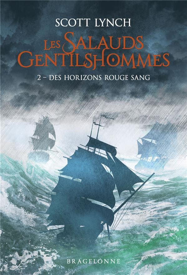 LES SALAUDS GENTILSHOMMES, T2 : DES HORIZONS ROUGE SANG LYNCH, SCOTT BRAGELONNE