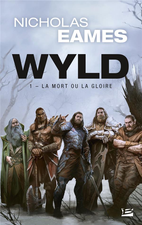 WYLD T.1  -  LA MORT OU LA GLOIRE