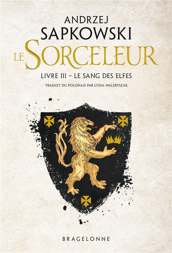 SAPKOWSKI, ANDRZEJ - LE SORCELEUR T.3  -  LE SANG DES ELFES