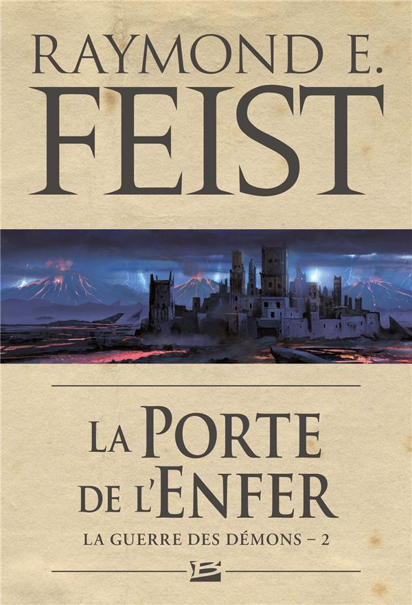 LA GUERRE DES DEMONS T.2  -  LA PORTE DE L'ENFER FEIST, RAYMOND E. BRAGELONNE