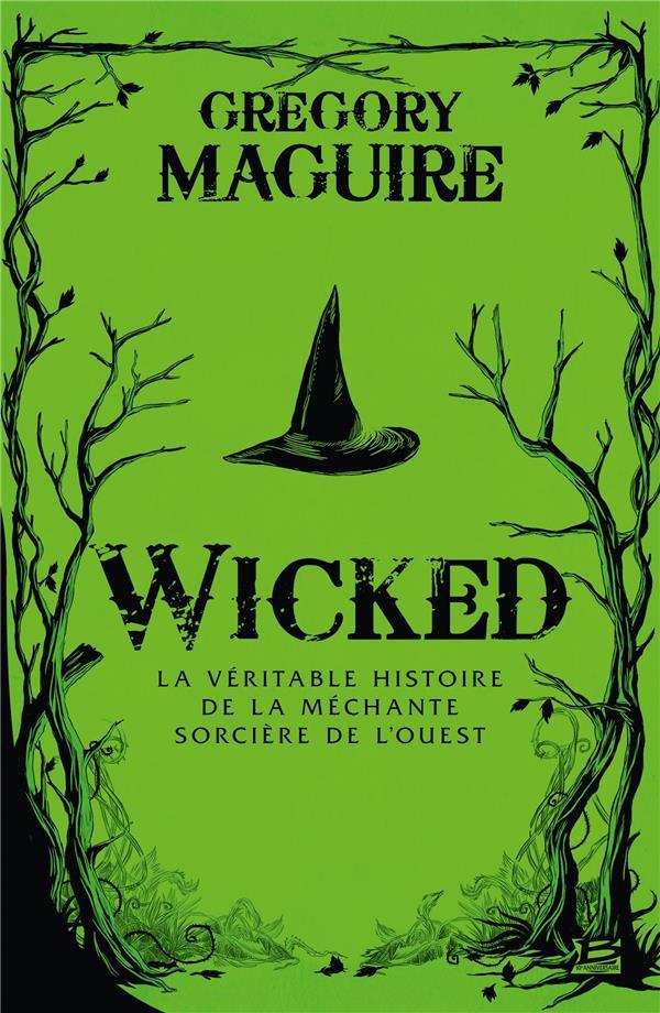WICKED : LA VERITABLE HISTOIRE DE LA MECHANTE SORCIERE DE L'OUEST  BRAGELONNE