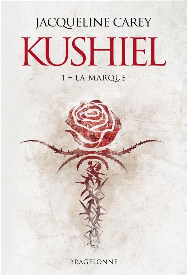 KUSHIEL, T1 : LA MARQUE CAREY, JACQUELINE BRAGELONNE