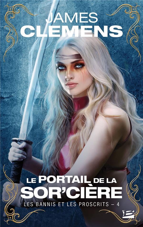 LES BANNIS ET LES PROSCRITS T.4  -  LE PORTAIL DE LA SOR'CIERE
