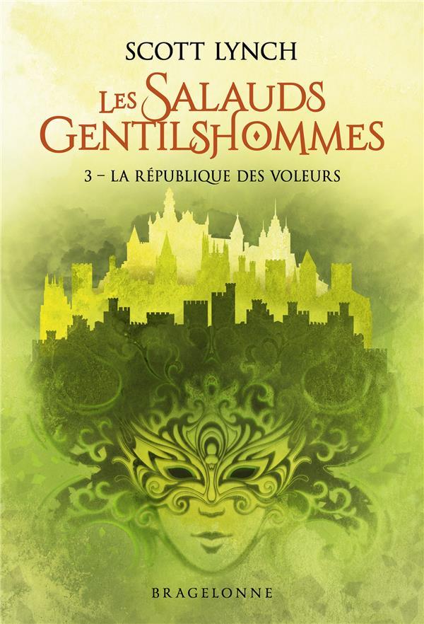 LES SALAUDS GENTILSHOMMES T.3  -  LA REPUBLIQUE DES VOLEURS