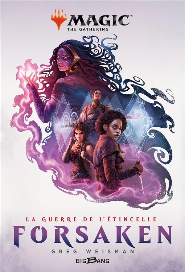 MAGIC : THE GATHERING  -  LA GUERRE DE L'ETINCELLE T.2  -  FORSAKEN WEISMAN, GREG BRAGELONNE