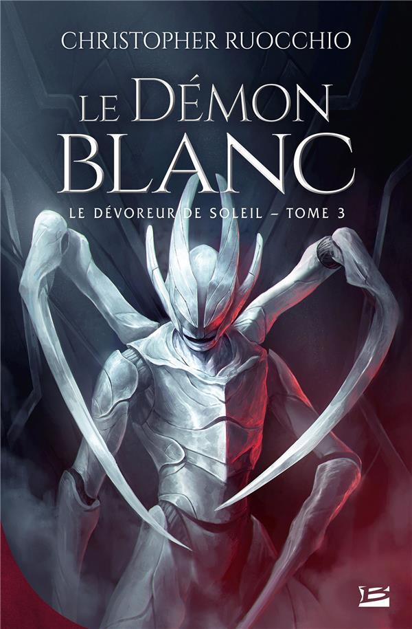 LE DEVOREUR DE SOLEIL T.3  -  LE DEMON BLANC RUOCCHIO, CHRISTOPHER BRAGELONNE
