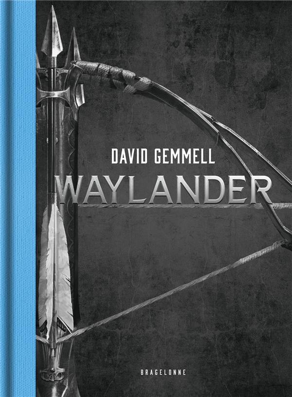 LE CYCLE DE DRENAI  -  WAYLANDER  -  INTEGRALE T.1 A T.3 GEMMELL, DAVID BRAGELONNE