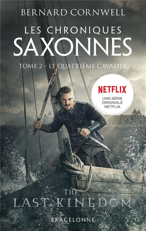 LES CHRONIQUES SAXONNES T.2  -  LE QUATRIEME CAVALIER CORNWELL, BERNARD BRAGELONNE