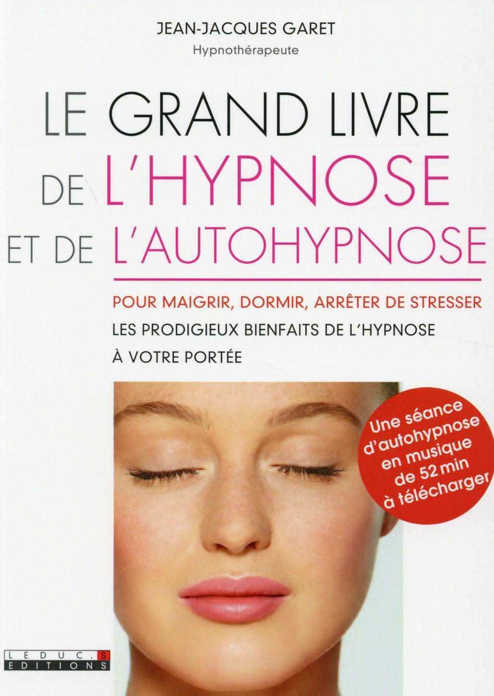 GRAND LIVRE DE L'HYPNOSE ET DE L'AUTOHYPNOSE (LE)