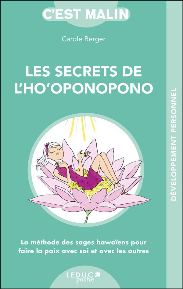 SECRETS DE L'HO'OPONOPONO C'EST MALIN (LES) Berger Carole Leduc.s éditions
