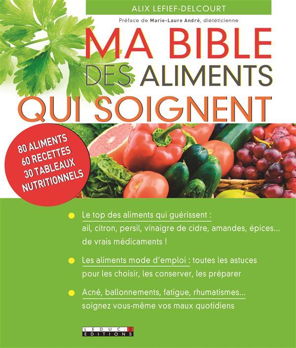 MA BIBLE DES ALIMENTS QUI SOIGNENT LEFIEF-DELCOURT ALIX Leduc.s éditions