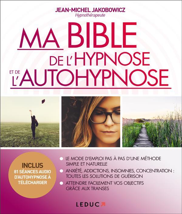MA BIBLE DE L'HYPNOSE ET DE L'AUTOHYPNOSE JAKOBOWICZ J-M. QUOTIDIEN MALIN