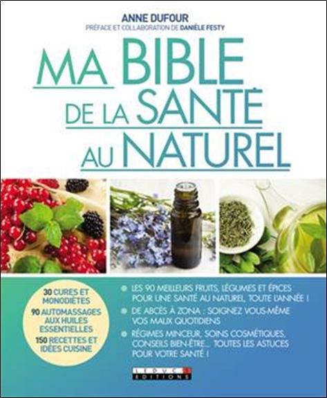 MA BIBLE DE LA SANTE AU NATURE DUFOUR ANNE Leduc.s éditions